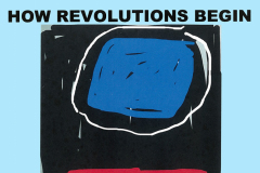 HOW REVOLUTIONS BEGIN